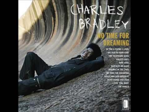 Charles Bradley - No Time For Dreaming (Full Album)
