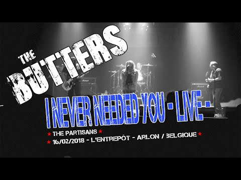The Butters - I Never Needed You [Live] (The Partisans)