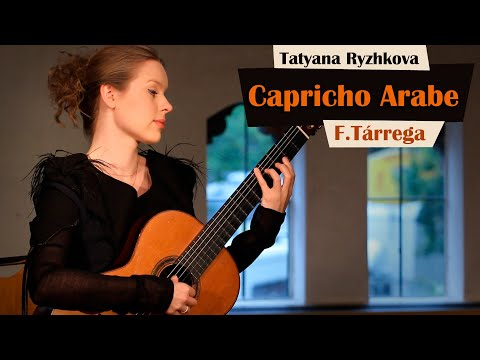 Classical Guitar - Capricho Arabe, F. Tárrega, performed by Tatyana Ryzhkova