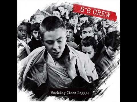 8º6 CREW - Working Class Reggae 2017 [FULL ALBUM]