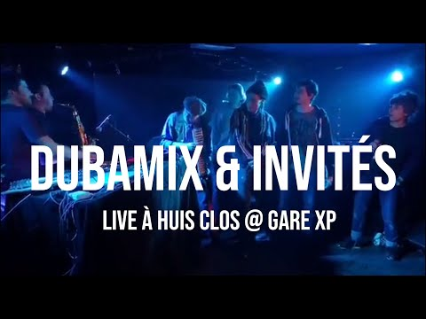 DUBAMIX & Guests Direct Live Huis Clos @Gare XP 13.03.2020