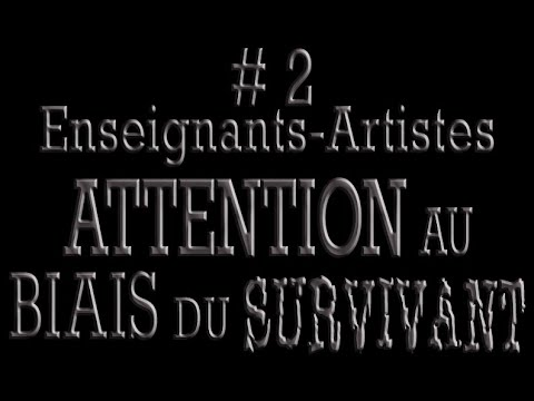 #2 Enseignants-Artistes : Attention au biais du survivant
