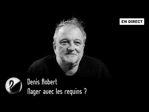 Nager avec les requins ? Denis Robert [ En direct ]